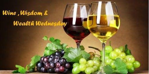 Wine, Wisdom and Wealth Wednesday