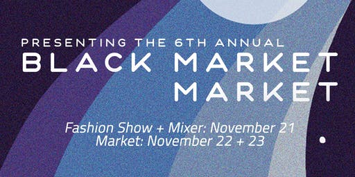 Black Market Market Fashion Show + Mixer