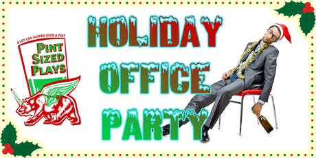 PianoFight's Pint Sized Plays: Office Holiday Party tickets