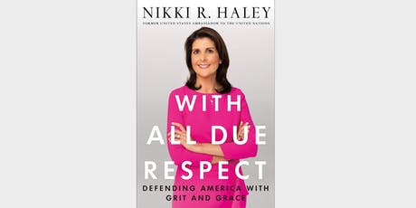 Meet Ambassador Nikki Haley at the Nixon Library tickets