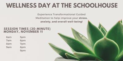 Wellness Day At The Schoolhouse-Guided Meditation Sessions