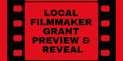 Local Filmmaker Grant Preview & Reveal