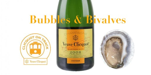 Clicquot on Track at Effervescence: Bubbles and Bivalves