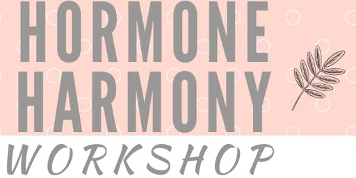 Hormone Harmony Workshop