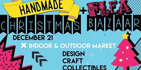 Handmade [+ Flea] Christmas Bazaar tickets