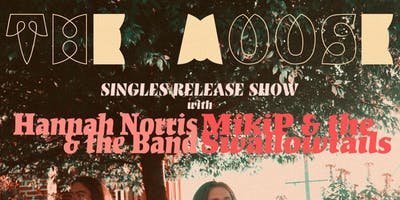The Moose - Singles Release Shows Hannah Norris and the Band Miki P and the