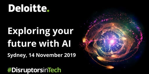 Exploring your future with AI | #DisruptorsInTech Sydney