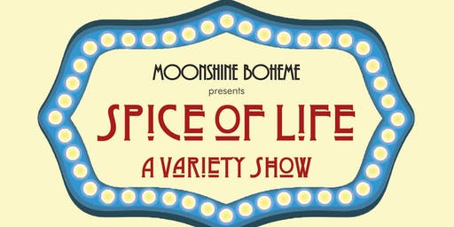 Moonshine Boheme Presents: Spice Of Life