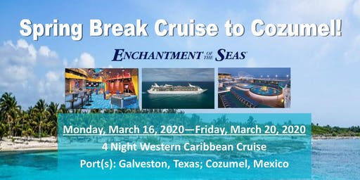 Spring Break Cruise to Cozumel - March 2020