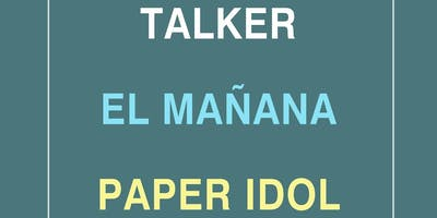 talker, EL MAÑANA, Paper Idols, The Rare Occasions