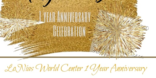 LoNia's World Center Anniversary!