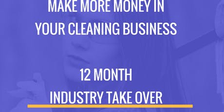 12 Month Industry Take Over / Cleaning Business  tickets