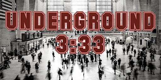 UNDERGROUND 3:33