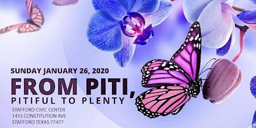 From Piti Pitiful to Plenty