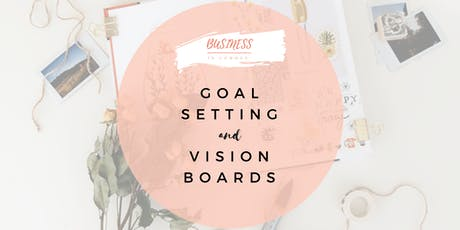 Goal Setting and Vision Boards tickets