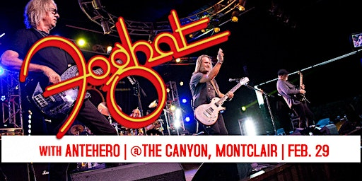 Foghat with guests Antehero at The Canyon, Montclair