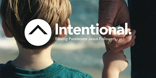 Intentional Parenting Conference - San Francisco