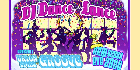 DJ Dance With Lance Presents: Union of the Groove New Year's Eve Party tickets