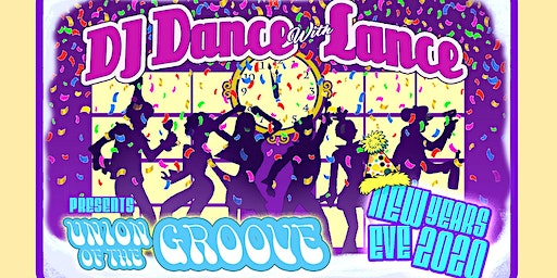 DJ Dance With Lance Presents: Union of the Groove New Year's Eve Party