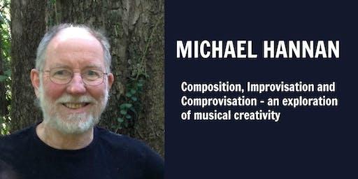 Michael Hannan - Composition, Improvisation and Comprovisation