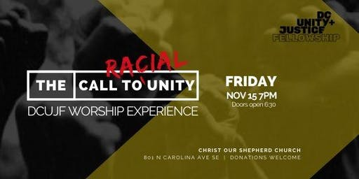 The Call to Racial Unity: DC Unity & Justice Fellowship Worship Experience