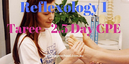 Reflexology 1 - Taree - 2.5 Day CPE Event (21hrs)