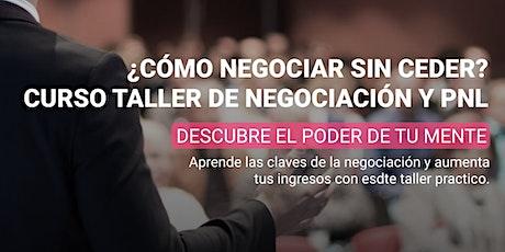 ¿Cómo negociar sin ceder? Curso taller de Negociación y PNL tickets