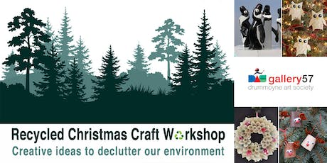 Kids - RECYCLE CHRISTMAS CRAFT WORKSHOP tickets