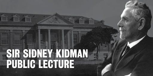 Sir Sidney Kidman Public Lecture