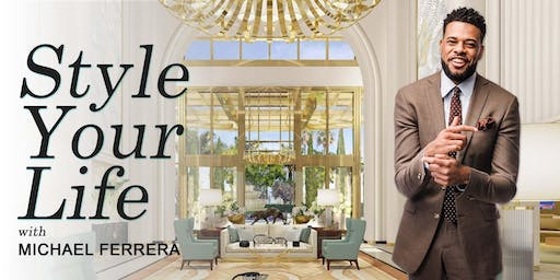 Style Your Life | A Wealth Masterclass with Michael Ferrera