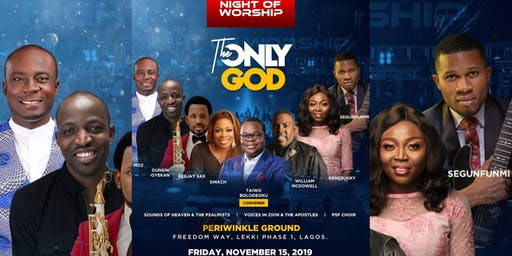 The Only God: An Exciting Event In Lagos
