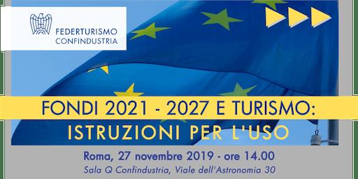 Fondi 2021 - 2027 e turismo: istruzioni per l'uso