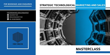 STORM-7 CONSULTING MASTERCLASS - Strategic Technological Marketing and Sale tickets