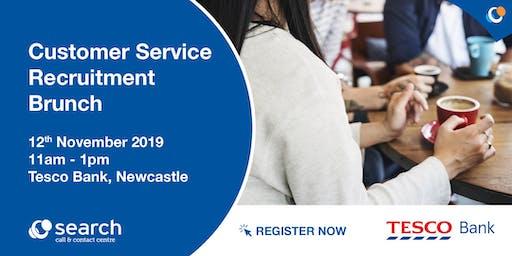 Customer Service Recruitment Brunch - Tesco Bank, Newcastle