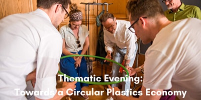 Thematic Evening: Closing the Loop - Towards a Cir