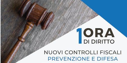 1ora di diritto - Nuovi controlli fiscali prevenzione e difesa