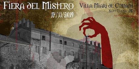 Fiera del Mistero 2019 // Villa Miari De Cumani Sant'Elena D'Este biglietti