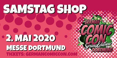 German Comic Con Dortmund Spring Edition 2020 - SAMSTAG Shop