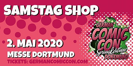German Comic Con Dortmund Spring Edition 2020 - SAMSTAG Shop Tickets