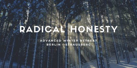 Radical Honesty Advanced Winter Retreat  tickets