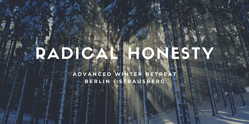 Radical Honesty Advanced Winter Retreat