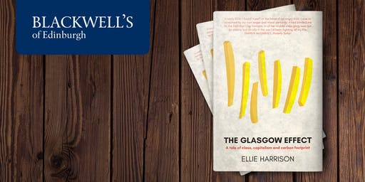 The Glasgow Effect with Ellie Harrison