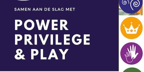 Power, privilege & play tickets