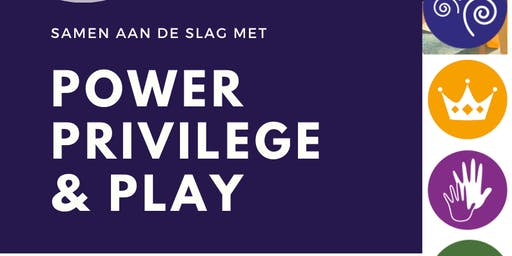 Power, privilege & play
