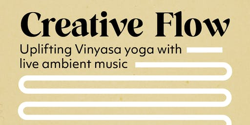 Creative Flow: Yoga + Live Ambient Music