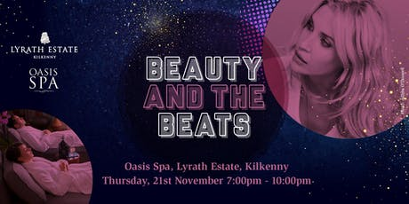Beauty and The Beats at Oasis Spa tickets