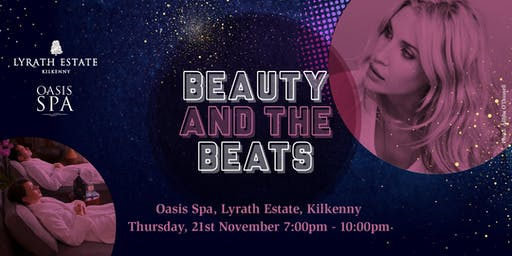 Beauty and The Beats at Oasis Spa