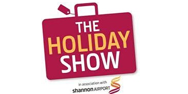 The Holiday Show 2020, in Association with Shannon Airport