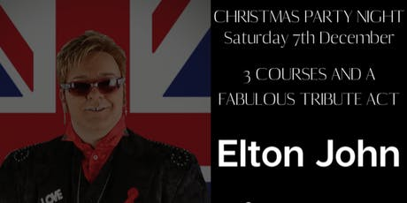 JOIN US FOR A FESTIVE NIGHT OF FUN, FOOD, FIZZ AND ELTON JOHN TRIBUTE! tickets