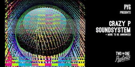 Pyg presents Crazy P Soundsystem tickets